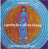 Hildegard Canticles of Ecstasy